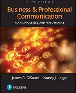 Test Bank for Business and Professional Communication: Plans, Processes, and Performance 6th Edition DiSanza