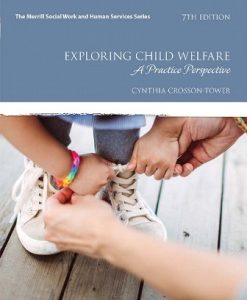 Test Bank for Exploring Child Welfare: A Practice Perspective 7th Edition Crosson-Tower