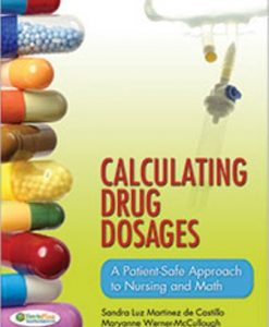 Test Bank for Calculating Drug Dosages: A Patient-Safe Approach to Nursing and Math 1st Edition de Castillo