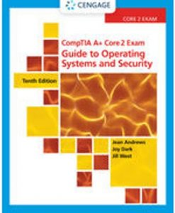 Test Bank for CompTIA A+ Core 2 Exam: Guide to Operating Systems and Security 10th Edition Andrews