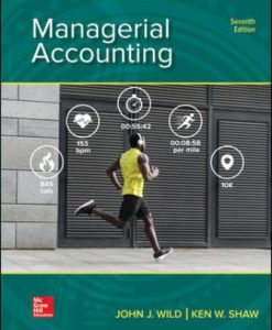 Solution Manual for Managerial Accounting 7th Edition Wild