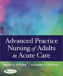 Test Bank for Advanced Practice Nursing of Adults in Acute Care 1st Edition Foster