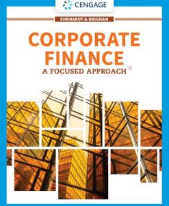 Solution Manual for Corporate Finance: A Focused Approach 7th Edition Ehrhardt
