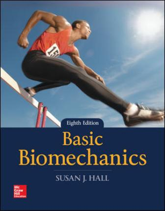 Test Bank for Basic Biomechanics 8th Edition Hall