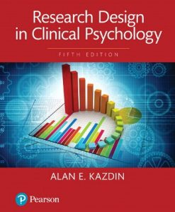 Test Bank for Research Design in Clinical Psychology 5th Edition Kazdin