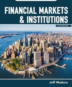 Solution Manual for Financial Markets and Institutions 13th Edition Madura