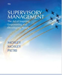 Solution Manual for Supervisory Management: The Art of Inspiring, Empowering, and Developing 10th Edition Mosley