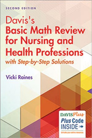Test Bank for Davis's Basic Math Review for Nursing and Health Professions: with Step-by-Step Solutions 2nd Editon Raines