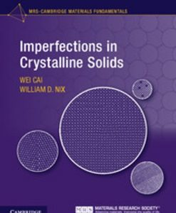 Solution Manual for Imperfections in Crystalline Solids 1st Edition Cai