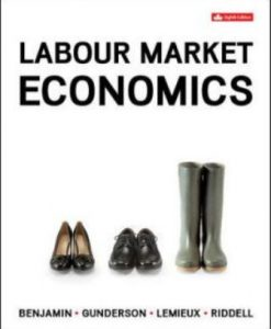 Test Bank for Labour Market Economics 8th Edition Benjamin
