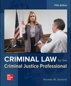 Test Bank for Criminal Law for the Criminal Justice Professional 5th Edition Garland