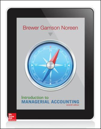 Solution Manual for Introduction to Managerial Accounting 7th Edition Brewer