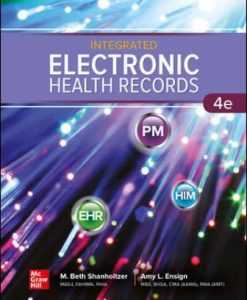 Solution Manual for Integrated Electronic Health Records 4th Edition Shanholtzer