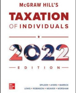 Test Bank for McGraw Hill's Taxation of Individuals 2022 Edition 13th Edition Spilker