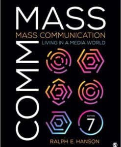 Test Bank for Mass Communication Living in a Media World 7th Edition Hanson
